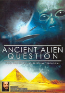 Ancient Alien Question: From UFOs To Extraterrestrial Visitations Movie