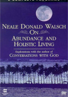 Neale Donald Walsch On Abundance And Holistic Living Movie