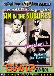 Sin In The Suburbs / The Swap And How They Make It: Special Edition Movie
