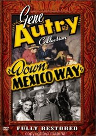 Gene Autry Collection: Down Mexico Way Movie