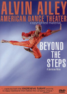 Alvin Ailey American Dance Theater: Beyond The Steps Movie