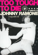 Too Tough To Die: A Tribute To Johnny Ramone Movie