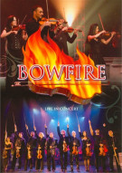 Bowfire: Live In Concert Movie