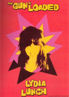Lydia Lunch: The Gun Is Loaded Movie