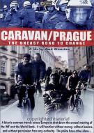 Caravan/Prague: The Uneasy Road To Change Movie