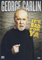 George Carlin: Its Bad For Ya Movie