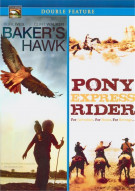 Bakers Hawk / Pony Express Rider (Double Feature) Movie