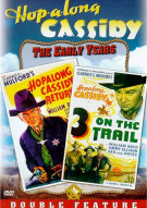 Hopalong Cassidy: Three On The Trail/ Hopalong Cassidy Returns Movie