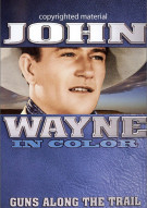 John Wayne In Color: Guns Along The Trail Movie