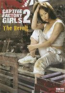 Captive Factory Girls 2: The Revolt Movie