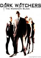 Dark Watchers: The Women In Black Movie