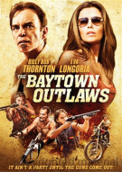Baytown Outlaws, The Movie