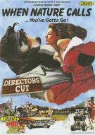 When Nature Calls: Directors Cut Movie