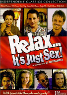 Relax, Its Just Sex Movie
