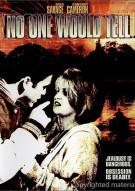 No One Would Tell Movie