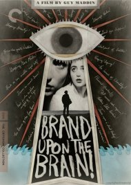 Brand Upon The Brain!: The Criterion Collection Movie