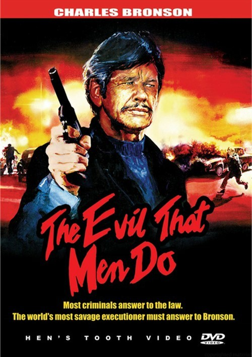 Evil That Men Do, The Movie