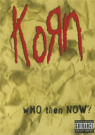 Korn: Who Then Now? Movie