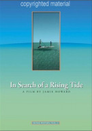 In Search Of A Rising Tide Movie