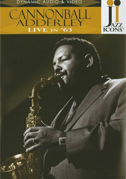 Jazz Icons: Cannonball Adderley Live In 63  Movie