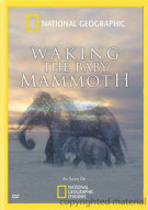 National Geographic: Waking The Baby Mammoth Movie