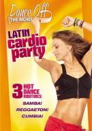 Dance Off The Inches: Latin Cardio Party Movie