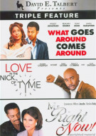 What Goes Around Comes Around / Love In The  Nick Of Tyme / Mr. Right Now (Triple Feature) Movie