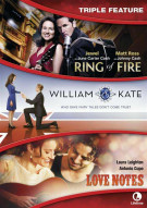 Ring Of Fire / William & Kate / Love Notes Movie