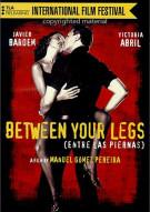 Between Your Legs (Entre Las Piernas) Movie