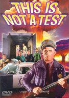 This Is Not A Test Movie