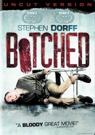 Botched: Uncut Version Movie