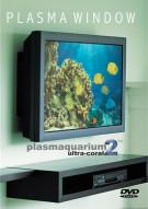 Plasma Window: Plasmaquarium 2 - Ultra Coral Reef Movie