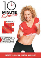 10 Minute Solution: Cardio Hip Hop Movie