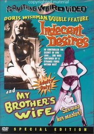 Indecent Desires / My Brothers Wife: Special Edition Movie