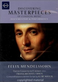 Discovering Masterpieces Of Classical Music: Felix Mendelssohn Movie