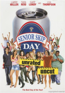 Senior Skip Day: Unrated Movie