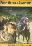 Family Outdoor Adventures: Walking Thunder / Long Road Home (Double Feature) Movie