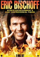 WWE: Eric Bischoff - Sports Entertainment Most Controversial Figure Movie
