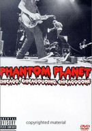 Phantom Planet: Chicago, Chicagogoing, Chicagogone Movie