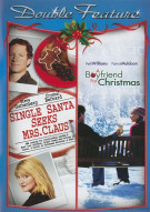 Single Santa Seeks Mrs. Claus / A Boyfriend For Christmas (Double Feature) Movie