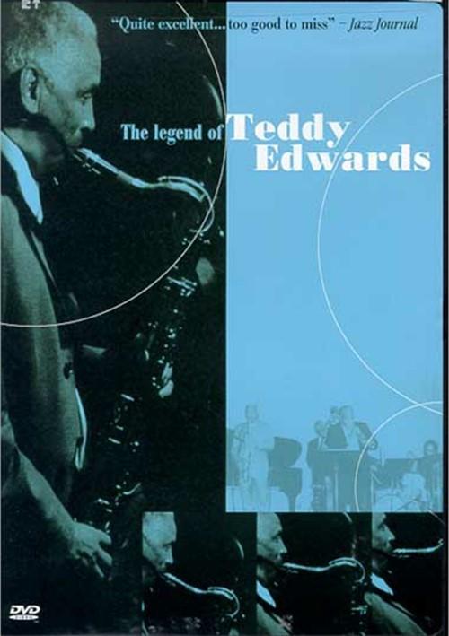 Legend Of Teddy Edwards, The Movie