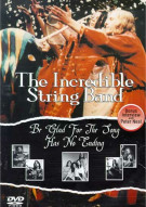 Incredible String Band, The: Be Glad For The Song Has No Ending Movie
