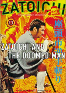 Zatoichi: Blind Swordsman 11 - Zatoichi And The Doomed Man Movie