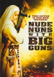 Nude Nuns With Big Guns Movie