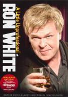 Ron White: A Little Unprofessional Movie