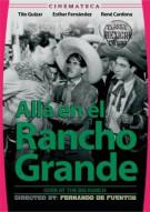 Alla En El Rancho Grande (Over At The Big Ranch) Movie