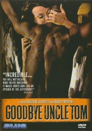 Goodbye Uncle Tom Movie