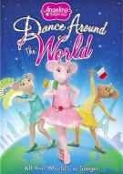 Angelina Ballerina: Dance Around The World Movie