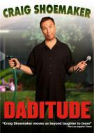 Craig Shoemaker: Daditude Movie