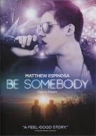 Be Somebody Movie